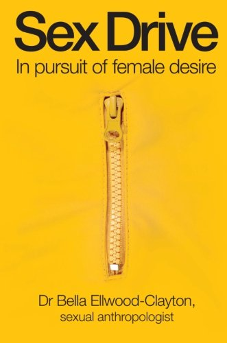 Sex Drive: In Pursuit of Female Desire free download
