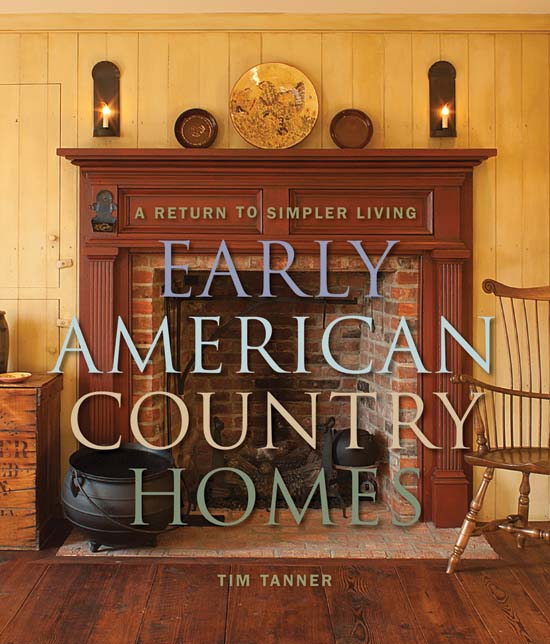Early American Country Homes: A Return to Simpler Living free download