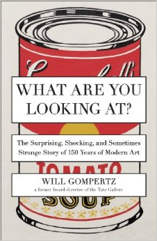 What Are You Looking At?: The Surprising, Shocking, and Sometimes Strange Story of 150 Years of Modern Art free download