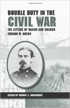 Double Duty in the Civil War: The Letters of Sailor and Soldier Edward W. Bacon free download