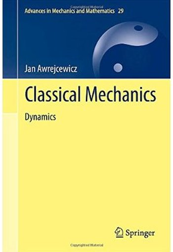 Classical Mechanics: Dynamics free download