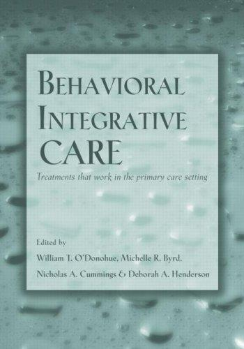 Behavioral Integrative Care: Treatments That Work in the Primary Care Setting free download
