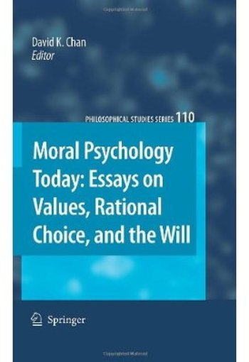 Moral Psychology Today: Essays on Values, Rational Choice, and the Will free download