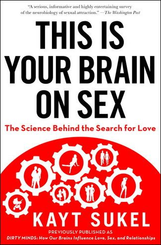 This is Your Brain on Sex: The Science Behind the Search for Love free download