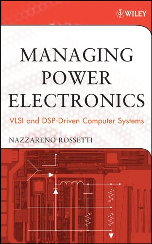 Managing Power Electronics: VLSI and DSP-Driven Computer Systems free download