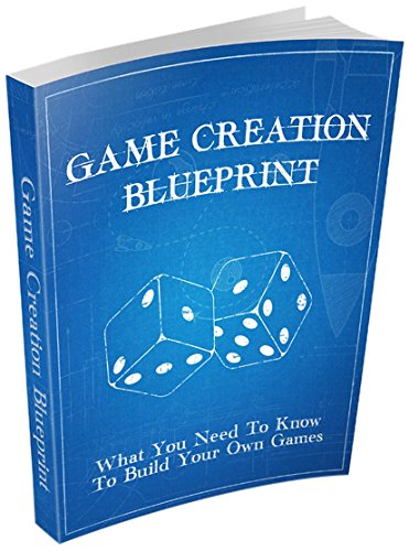 Game Creation Blueprint: What You Need To Know To Build Your Own Games free download