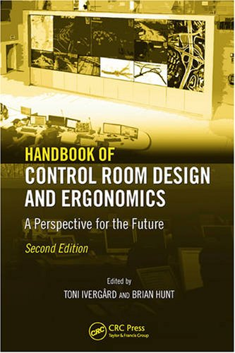Handbook of Control Room Design and Ergonomics: A Perspective for the Future, 2 Edition free download