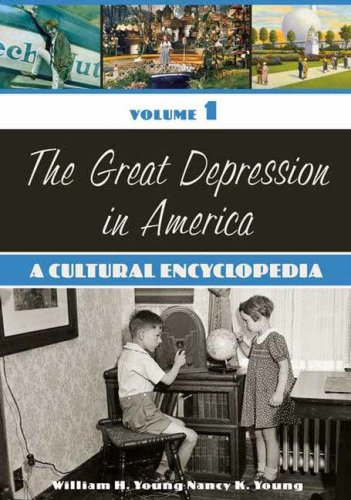 The Great Depression in America [2 volumes]: A Cultural Encyclopedia free download