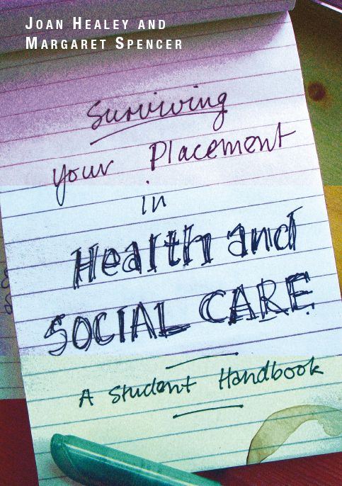 Surviving Your Placement in Health and Social Care: A Student Handbook free download