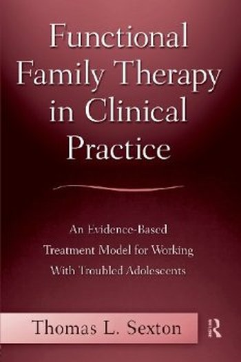 Functional Family Therapy in Clinical Practice: An Evidence-Based Treatment Model for Working With Troubled Adolescents free download