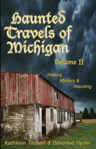 Haunted Travels of Michigan, Volume 2: History, Mystery & Haunting free download