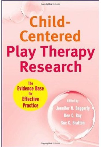 Child-Centered Play Therapy Research: The Evidence Base for Effective Practice free download