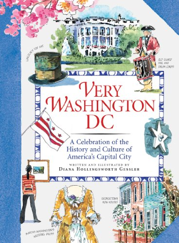 Very Washington DC: A Celebration of the History and Culture of America's Capital City free download