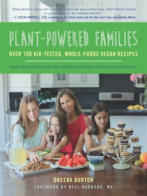 Plant-Powered Families: Over 100 Kid-Tested, Whole-Foods Vegan Recipes free download