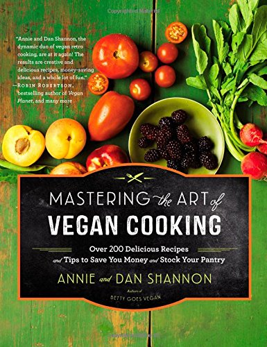 Mastering the Art of Vegan Cooking: Over 200 Delicious Recipes and Tips to Save You Money and Stock Your Pantry free download