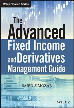 The Advanced Fixed Income and Derivatives Management Guide free download