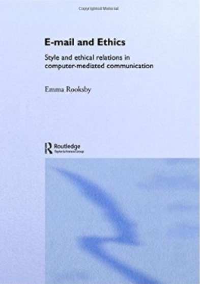 Email and Ethics: Style and Ethical Relations in Computer-Mediated Communications free download