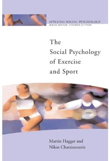 The Social Psychology of Exercise and Sport free download