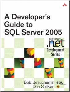 A Developer's Guide to SQL Server 2005 by Dan Sullivan free download