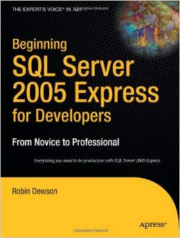 Beginning SQL Server 2005 Express for Developers: From Novice to Professional by Robin Dewson free download