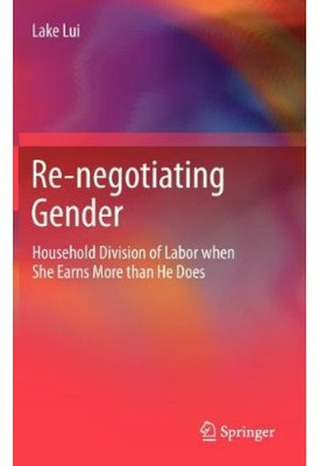 Re-negotiating Gender: Household Division of Labor when She Earns More than He Does free download
