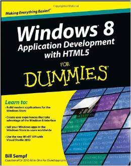 Windows 8 Application Development with HTML5 For Dummies by Bill Sempf free download