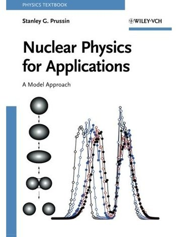 Nuclear Physics for Applications A Model Approach free download