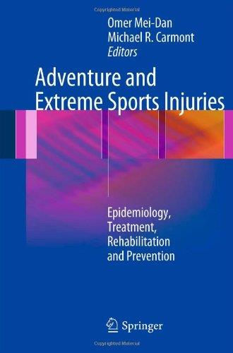 Adventure and Extreme Sports Injuries: Epidemiology, Treatment, Rehabilitation and Prevention free download