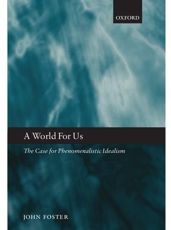 A World for Us: The Case for Phenomenalistic Idealism free download