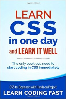 Learn CSS in One Day and Learn It Well (Includes HTML5): CSS for Beginners with Hands-on Project free download