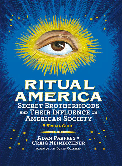 Ritual America: Secret Brotherhoods and Their Influence on American Society, A Visual Guide free download