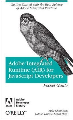 Adobe Integrated Runtime (AIR) for javascript Developers Pocket Guide free download