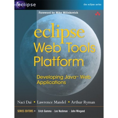 Eclipse Web Tools Platform: Developing Java Web Applications by Arthur Ryman free download