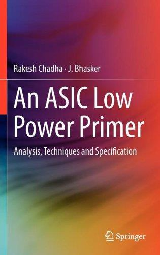 An ASIC Low Power Primer: Analysis, Techniques and Specification free download