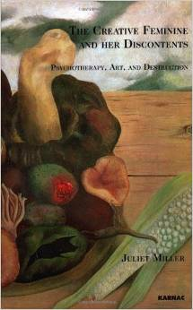 The Creative Feminine and her Discontents: Psychotherapy, Art and Destruction free download