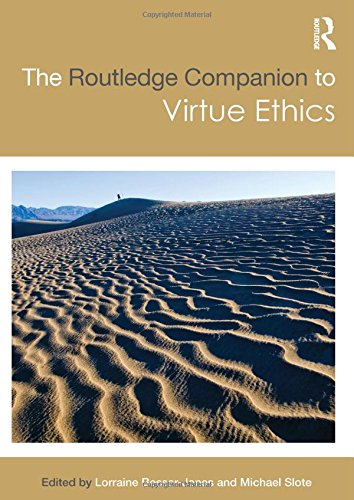 The Routledge Companion to Virtue Ethics free download