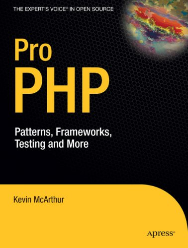 Pro PHP: Patterns, Frameworks, Testing and More free download