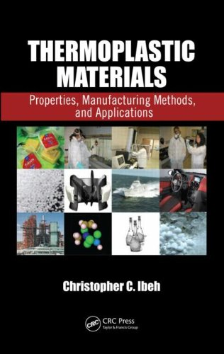 Thermoplastic Materials: Properties, Manufacturing Methods, and Applications free download