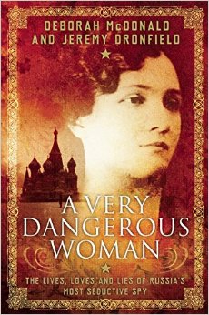 A Very Dangerous Woman: The Lives, Loves and Lies of Russia's Most Seductive Spy free download