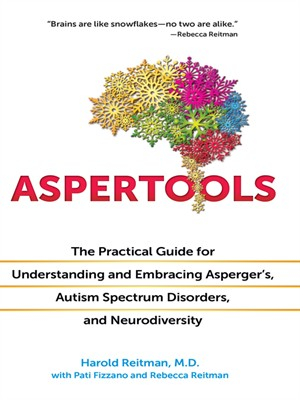 Aspertools: The Practical Guide for Understanding and Embracing Asperger's, Autism Spectrum Disorders, and Neurodiversity free download