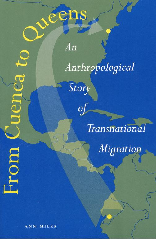 From Cuenca to Queens: An Anthropological Story of Transnational Migration free download