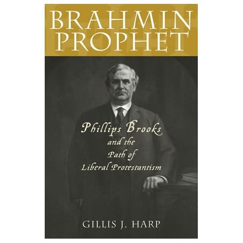 Brahmin Prophet: Phillips Brooks and the Path of Liberal Protestantism free download