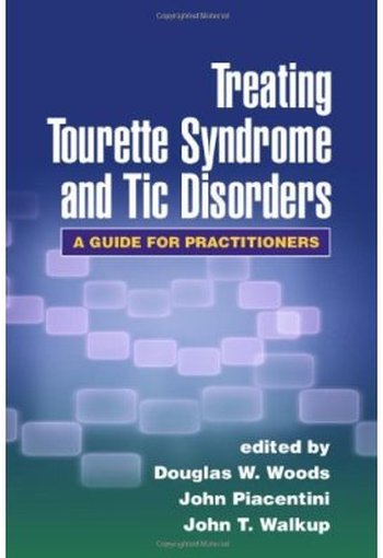 Treating Tourette Syndrome and Tic Disorders: A Guide for Practitioners free download