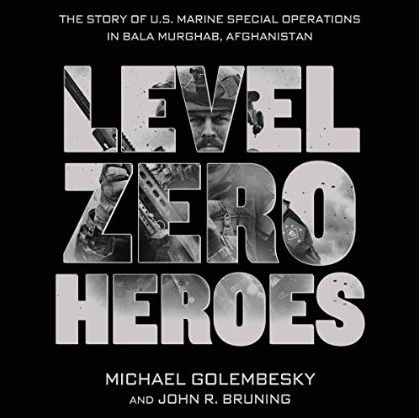 Level Zero Heroes: The Story of U.S. Marine Special Operations in Bala Murghab, Afghanistan free download