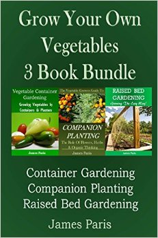 Grow Your Own Ve ables 3 Book Bundle Container Gardening Raised Bed Gardening panion Planting