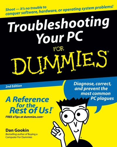 Troubleshooting Your PC for Dummies, 2nd Edition by Dan Gookin