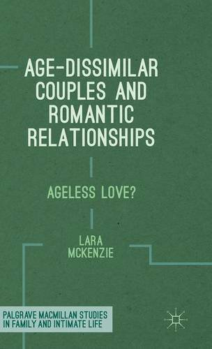 Age-Dissimilar Couples and Romantic Relationships: Ageless Love? free download