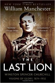 The Last Lion: Winston Spencer Churchill Visions of Glory, 1874-1932 free download