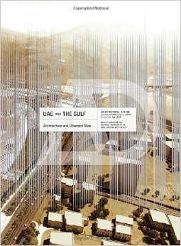 UAE and the Gulf: Architecture and Urbanism Now (Architectural Design) free download