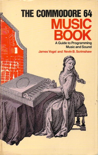 The Commodore 64 Music Book: A Guide to Programming Music and Sound free download